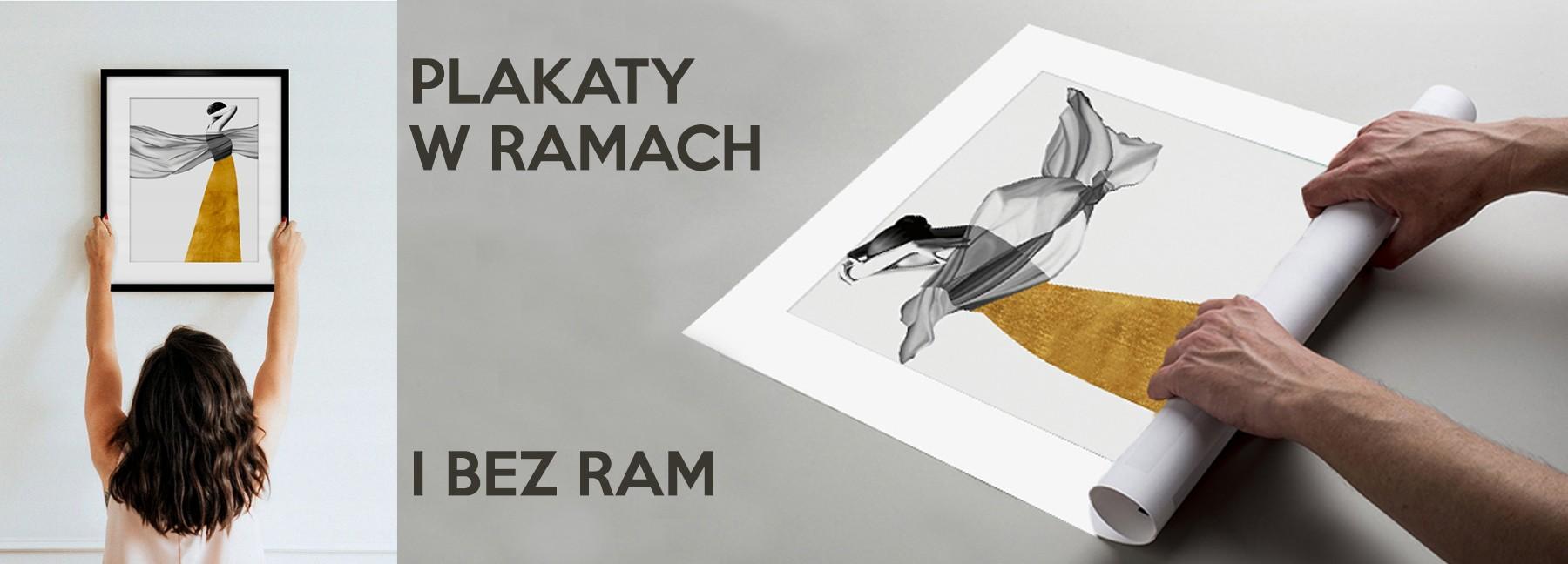 PLAKATY W RAMACH I BEZ RAM